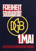 Das Logo des DGB in der Mitte. Text oben Freiheit, Solidarität und 1. Mai Deutscher Gewerkschaftsbund