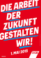 """Plakat 1. Mai 2015 - Hauptmotiv """"Die Arbeit der Zukunft festalten wir!"""""""
